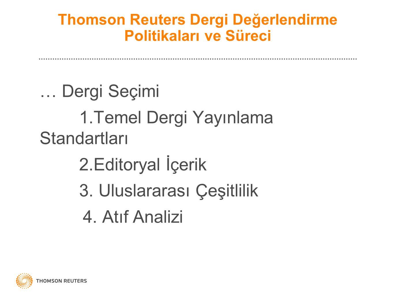 … Dergi Seçimi 1.Temel Dergi Yayınlama Standartları 2.Editoryal İçerik 3. Uluslararası Çeşitlilik 4. Atıf Analizi Thomson Reuters Dergi Değerlendirme