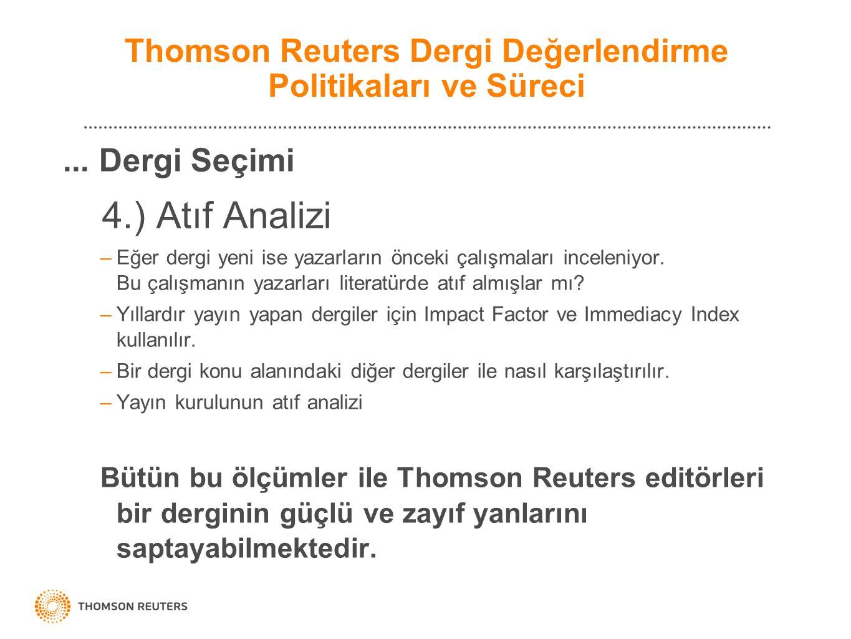 ... Dergi Seçimi 4.) Atıf Analizi –Eğer dergi yeni ise yazarların önceki çalışmaları inceleniyor.