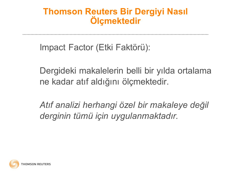Impact Factor (Etki Faktörü): Dergideki makalelerin belli bir yılda ortalama ne kadar atıf aldığını ölçmektedir. Atıf analizi herhangi özel bir makale