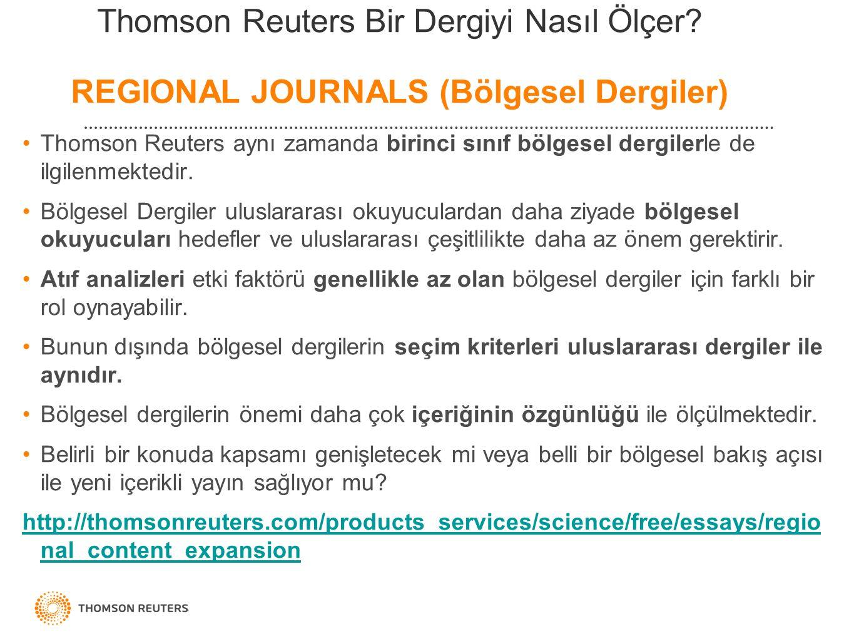 Thomson Reuters aynı zamanda birinci sınıf bölgesel dergilerle de ilgilenmektedir. Bölgesel Dergiler uluslararası okuyuculardan daha ziyade bölgesel o