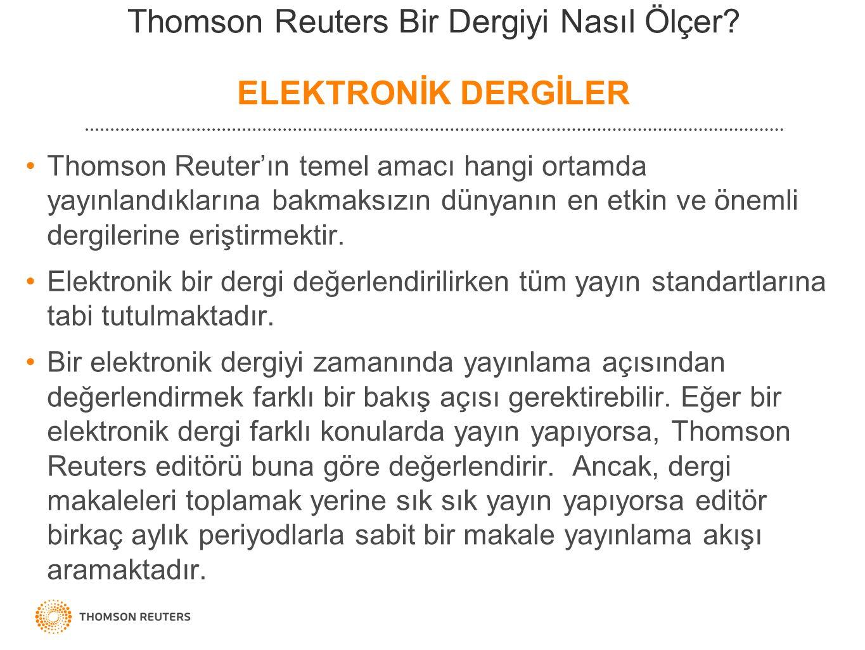 Thomson Reuter'ın temel amacı hangi ortamda yayınlandıklarına bakmaksızın dünyanın en etkin ve önemli dergilerine eriştirmektir.