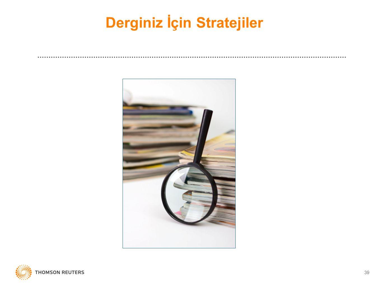 39 Derginiz İçin Stratejiler