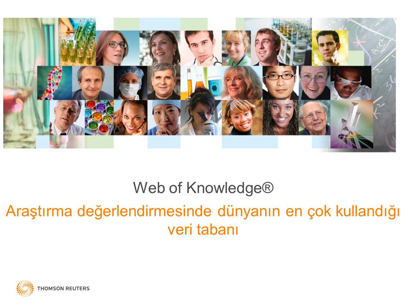 Web of Knowledge® Araştırma değerlendirmesinde dünyanın en çok kullandığı veri tabanı