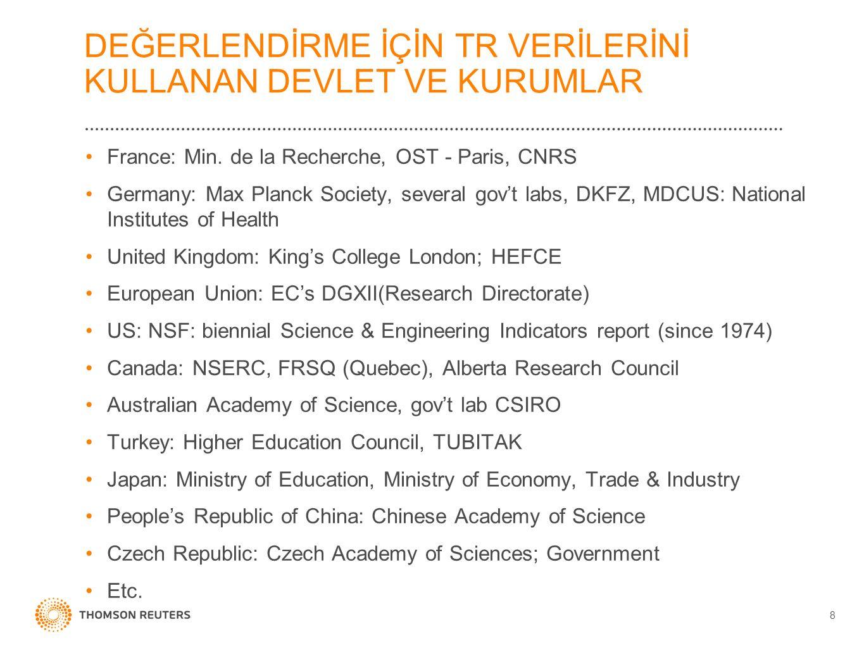DEĞERLENDİRME İÇİN TR VERİLERİNİ KULLANAN DEVLET VE KURUMLAR France: Min. de la Recherche, OST - Paris, CNRS Germany: Max Planck Society, several gov'