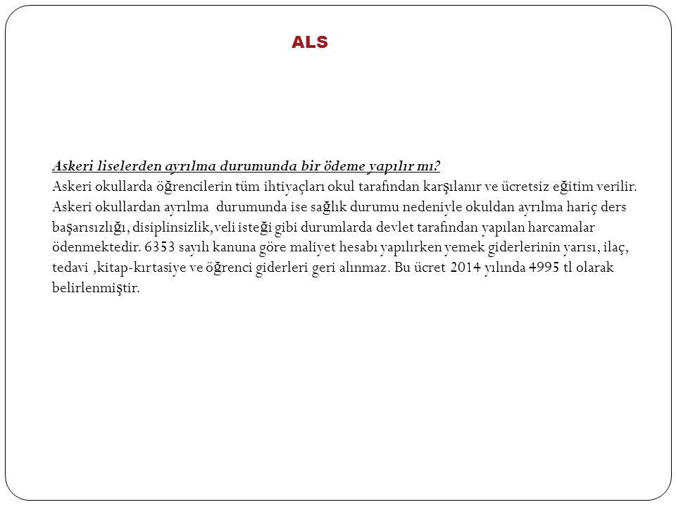 ALS Askeri liselerden ayrılma durumunda bir ödeme yapılır mı.