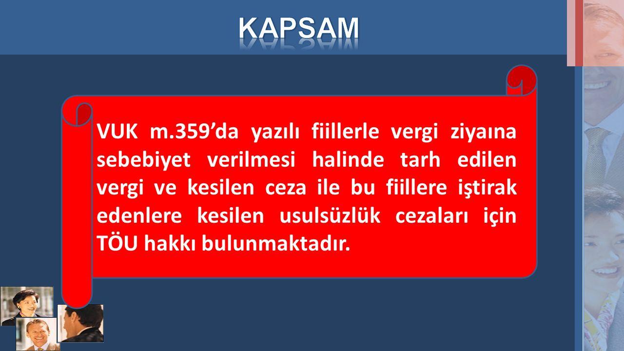 VUK m.359'da yazılı fiillerle vergi ziyaına sebebiyet verilmesi halinde tarh edilen vergi ve kesilen ceza ile bu fiillere iştirak edenlere kesilen usu