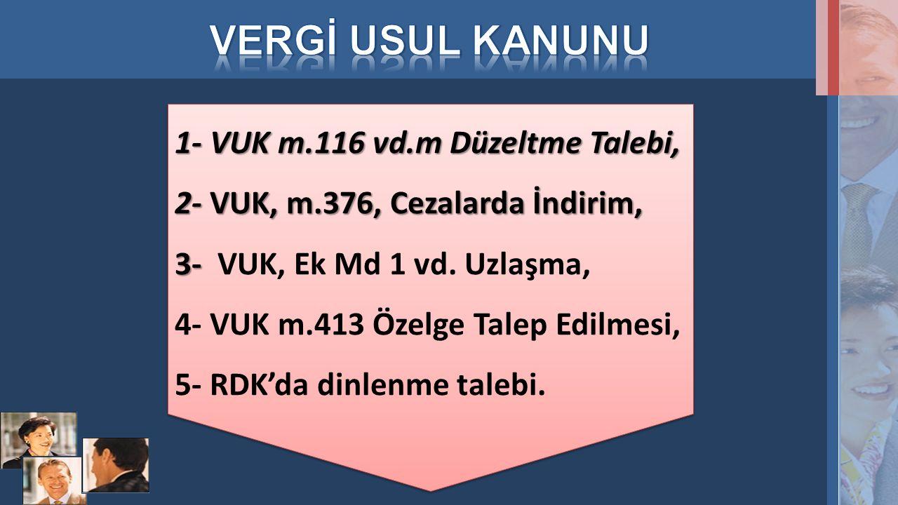 VUK m.116 vd.m uyarınca açık; 1- Hesap Hatası, ya da 2- Vergilendirme Hatası, olmak zorundadır.
