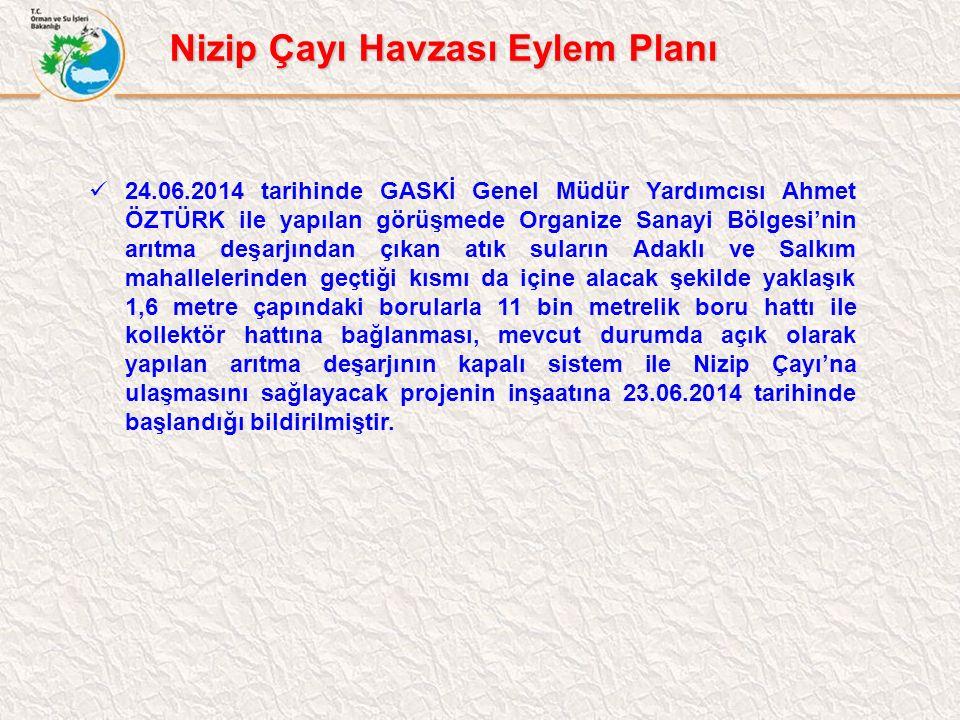 24.06.2014 tarihinde GASKİ Genel Müdür Yardımcısı Ahmet ÖZTÜRK ile yapılan görüşmede Organize Sanayi Bölgesi'nin arıtma deşarjından çıkan atık suların