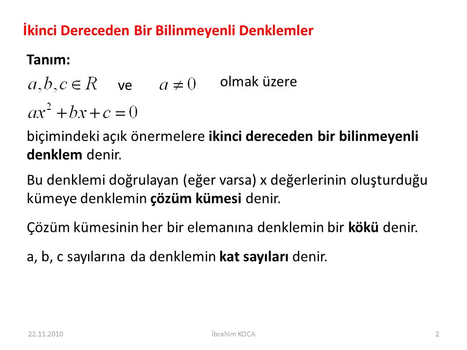 22.11.2010İbrahim KOCA73 Örnek8) denklem sisteminin çözüm kümesini bulunuz.