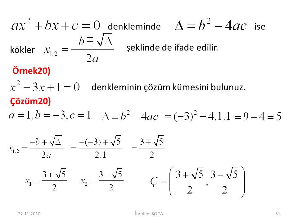 22.11.2010İbrahim KOCA31 denklemindeise kökler şeklinde de ifade edilir.