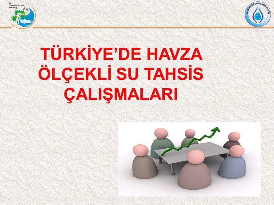 TÜRKİYE'DE HAVZA ÖLÇEKLİ SU TAHSİS ÇALIŞMALARI