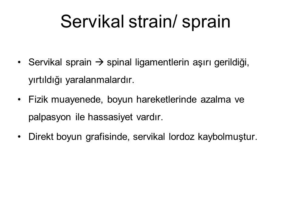 Servikal sprain  spinal ligamentlerin aşırı gerildiği, yırtıldığı yaralanmalardır.