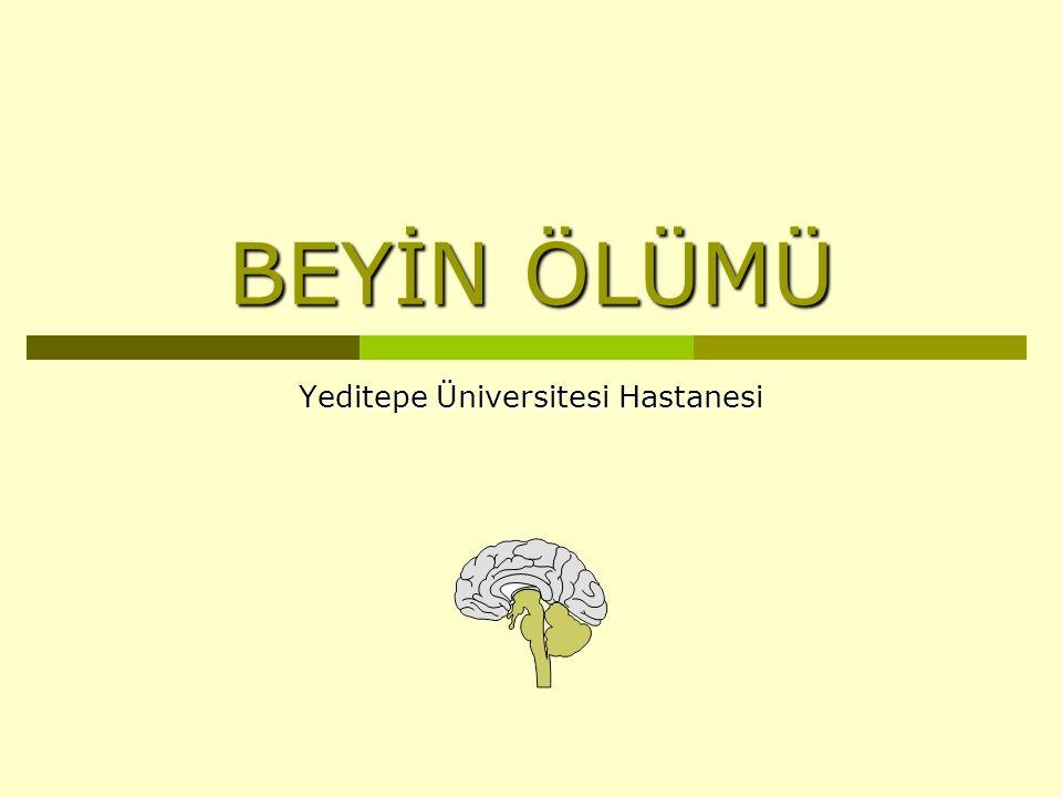 BEYİN ÖLÜMÜ Yeditepe Üniversitesi Hastanesi