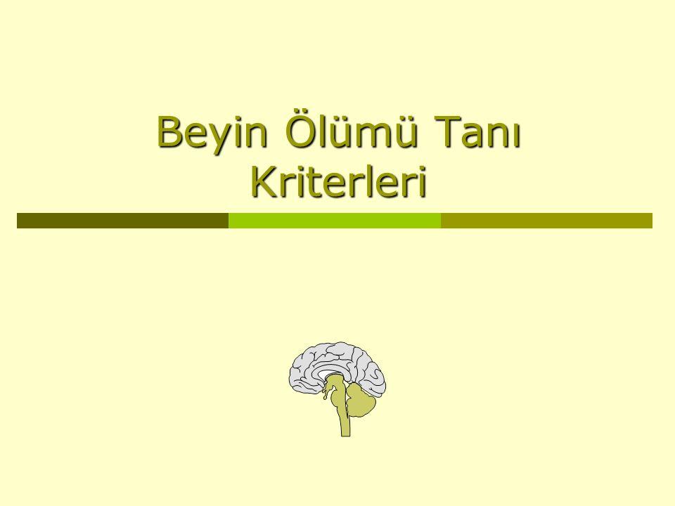 Beyin Ölümü Tanı Kriterleri