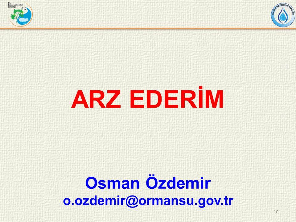 ARZ EDERİM Osman Özdemir o.ozdemir@ormansu.gov.tr 10