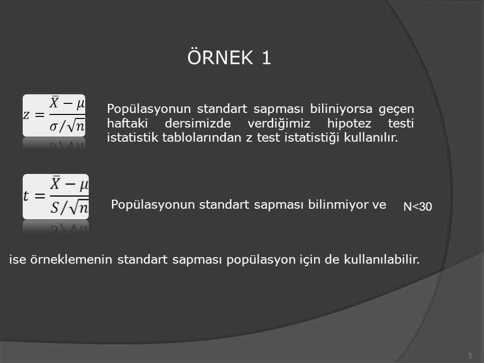 6 ÖRNEK 2 olarak tanımlanıyor.Örnek ortalaması 59, örnekteki veri sayısı da 49 dır.