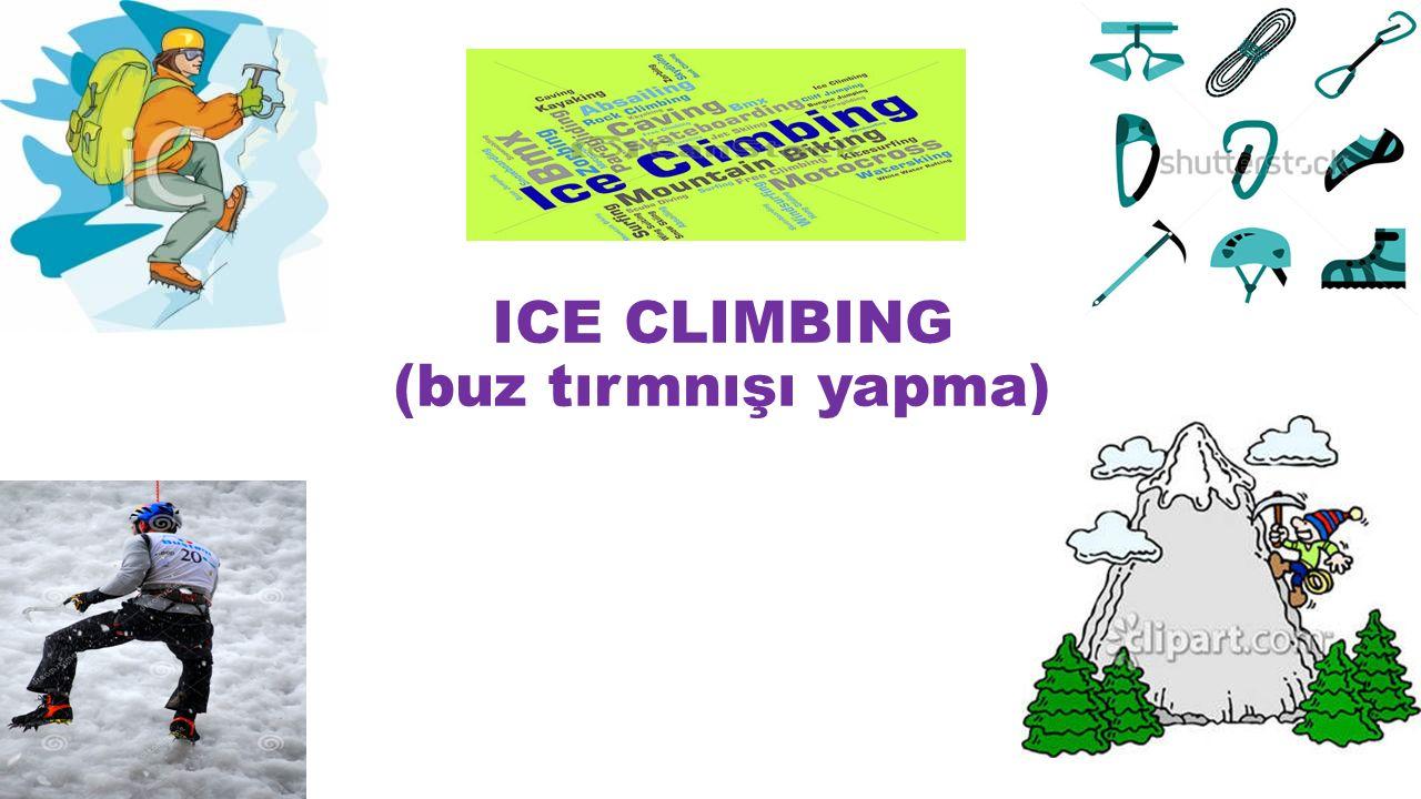 ICE CLIMBING (buz tırmnışı yapma)