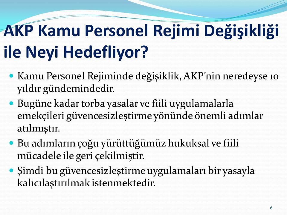 Türkiye'de taşeron çalıştırmayı yaygınlaştıran AKP'dir.