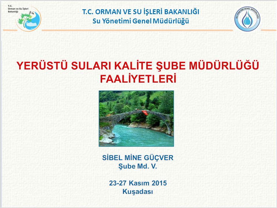 T.C. ORMAN VE SU İŞLERİ BAKANLIĞI Su Yönetimi Genel Müdürlüğü