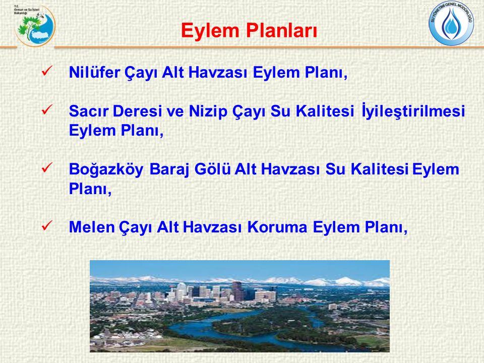 Eylem Planları Nilüfer Çayı Alt Havzası Eylem Planı, Sacır Deresi ve Nizip Çayı Su Kalitesi İyileştirilmesi Eylem Planı, Boğazköy Baraj Gölü Alt Havzası Su Kalitesi Eylem Planı, Melen Çayı Alt Havzası Koruma Eylem Planı,