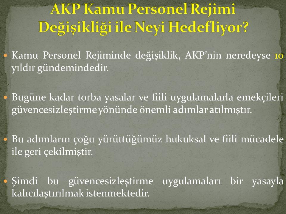 Kamu Personel Rejiminde değişiklik, AKP'nin neredeyse 10 yıldır gündemindedir.