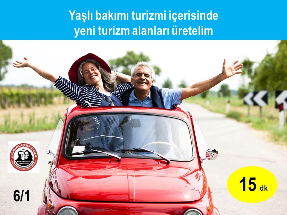 Yaşlı bakımı turizmi içerisinde yeni turizm alanları üretelim 15 dk 6/1