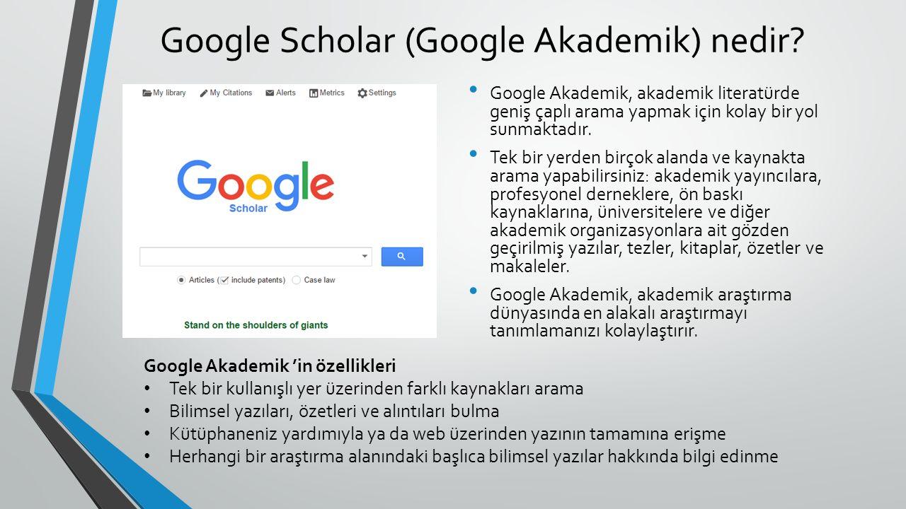 Google Scholar (Google Akademik) nedir? Google Akademik, akademik literatürde geniş çaplı arama yapmak için kolay bir yol sunmaktadır. Tek bir yerden