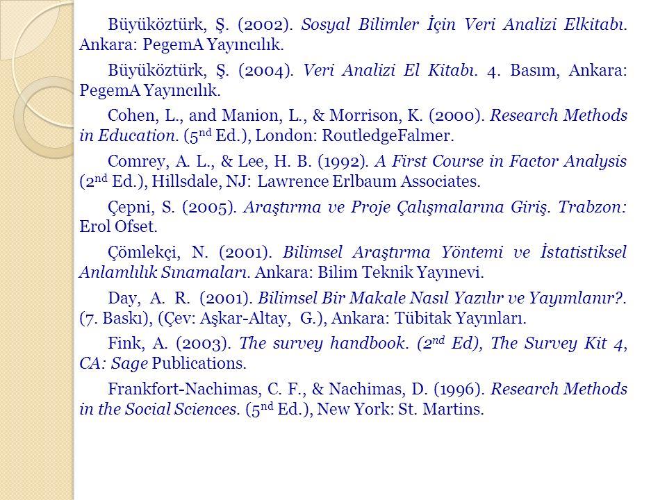 Büyüköztürk, Ş.(2002). Sosyal Bilimler İçin Veri Analizi Elkitabı.