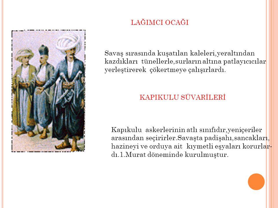 TIMARLI SİPAHİLER Osmanlı Ordusunun en önemli atlı kuvvet- leri idi.Bu askerleri has,zahmet ve tımar sahipleri besledikleri için devlete ekonomik yönden yük olmazlardı.ordunun en kalabalık ve en önemli sınıfıdır.