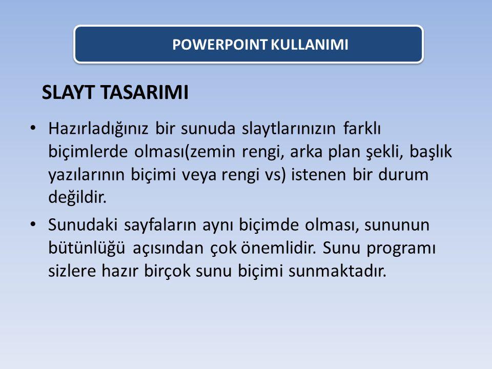 POWERPOINT KULLANIMI Slayt Tasarımı: TASARIM menüsünden TEMALAR komutuna tıklanır.