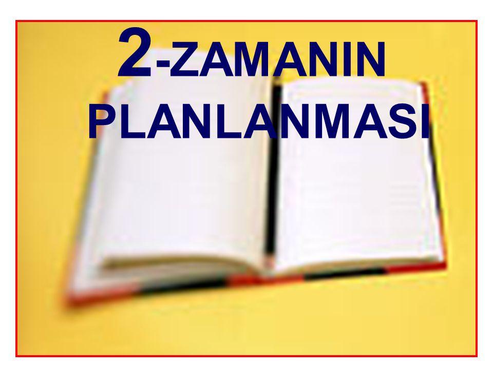 2 -ZAMANIN PLANLANMASI