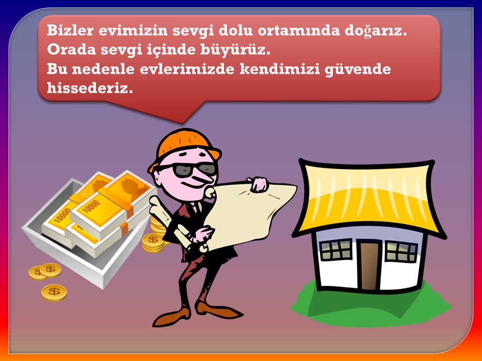 İnsanlar kazançlarına göre köyde ve şehirde farklı barınaklar inşa ederek oralarda yaşamlarını sürdürürler.