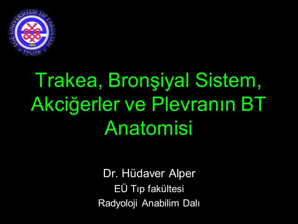 Trakea, Bronşiyal Sistem, Akciğerler ve Plevranın BT Anatomisi Dr.