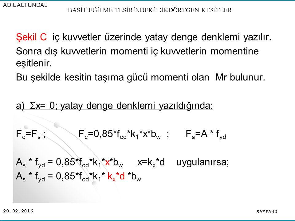20.02.2016 Şekil C iç kuvvetler üzerinde yatay denge denklemi yazılır.