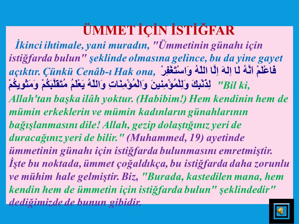 5) İstiğfar, kulluk yoluna sülük etmede meydana gelmiş olan kusurdan dolayıdır. Çünkü Allah'a giden yolu, kullukta bir makama ulaşıp da, daha sonra o