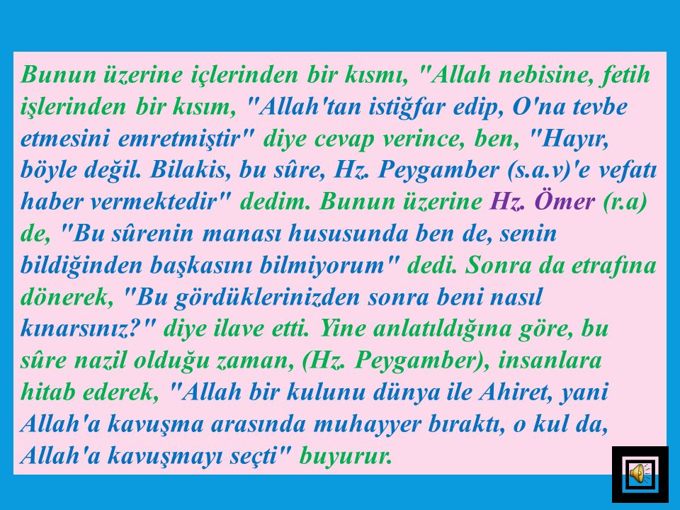 Nakledildiğine göre, Hz. Ömer (r.a), İbn Abbas (r.a)'a saygı gösterir, onu kendine yakın tutardı. Onun, Bedir'e katılan sahabilerle oturmasına izin ve