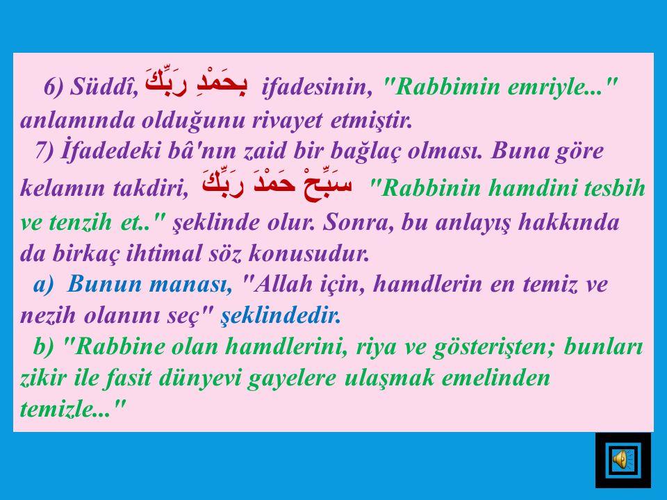 5 ) بِحَمْدِ ifadesindeki bâ'nın, فَعَلْتُ هَذَا بِفَضْلِ اللهِ