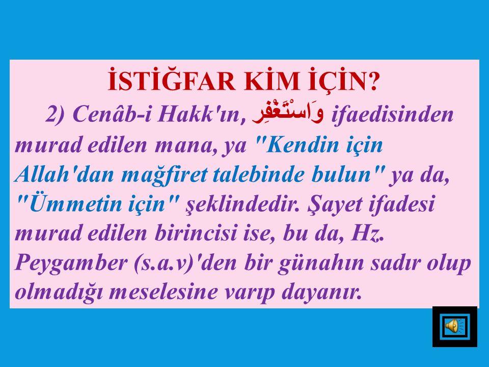 """Sonra Cenâb-ı Hak sûreyi, Kendisinin Tevvâb sıfatını zikrederek bitirmiştir. Sanki şöyle buyurmaktadır: """"Tevbeyi kabul etmek, Allah'ın işidir. Dolayıs"""