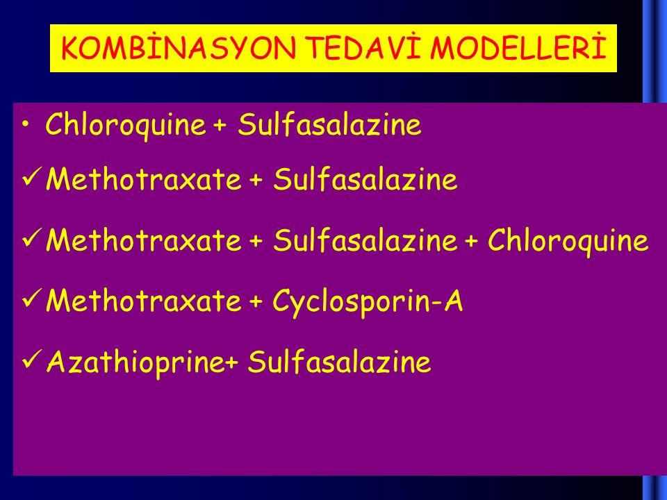 KOMBİNASYON TEDAVİ MODELLERİ Chloroquine + Sulfasalazine Methotraxate + Sulfasalazine Methotraxate + Sulfasalazine + Chloroquine Methotraxate + Cyclos