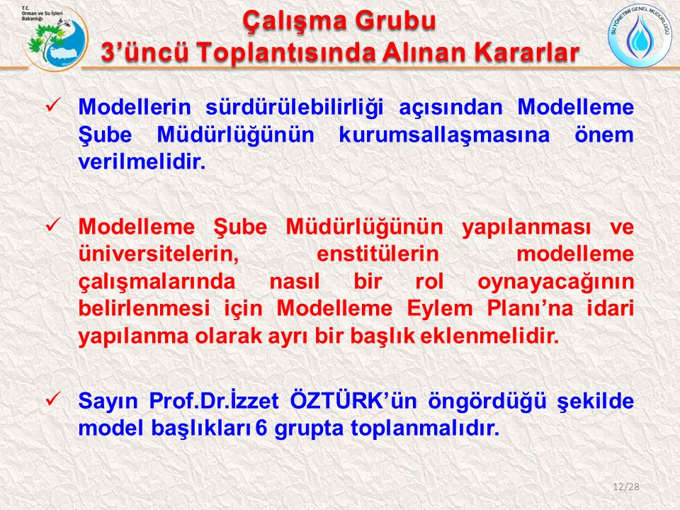 Modellerin sürdürülebilirliği açısından Modelleme Şube Müdürlüğünün kurumsallaşmasına önem verilmelidir.