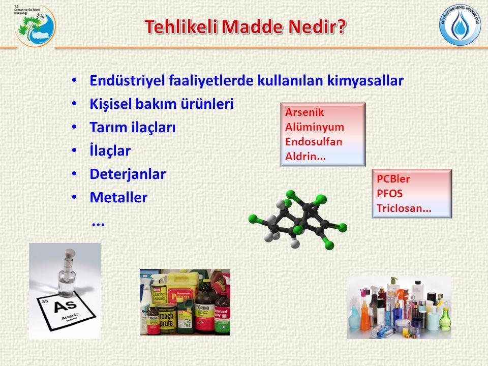 Endüstriyel faaliyetlerde kullanılan kimyasallar Kişisel bakım ürünleri Tarım ilaçları İlaçlar Deterjanlar Metaller... PCBler PFOS Triclosan... Arseni