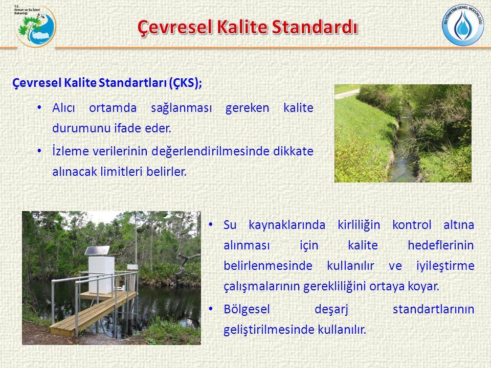 Çevresel Kalite Standartları (ÇKS); Alıcı ortamda sağlanması gereken kalite durumunu ifade eder. İzleme verilerinin değerlendirilmesinde dikkate alına