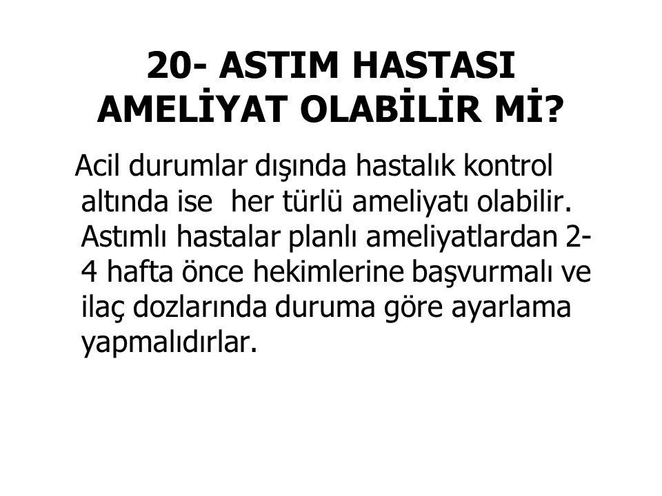 20- ASTIM HASTASI AMELİYAT OLABİLİR Mİ.