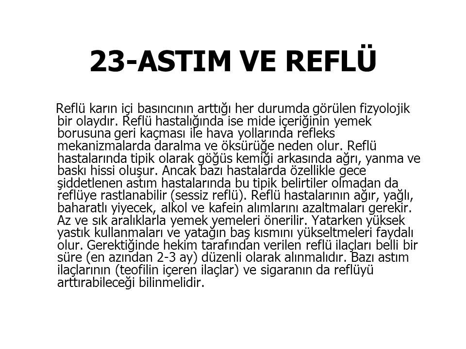 23-ASTIM VE REFLÜ Reflü karın içi basıncının arttığı her durumda görülen fizyolojik bir olaydır.