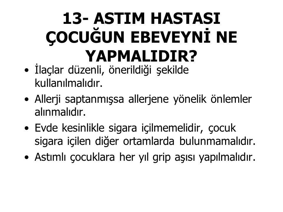 13- ASTIM HASTASI ÇOCUĞUN EBEVEYNİ NE YAPMALIDIR.