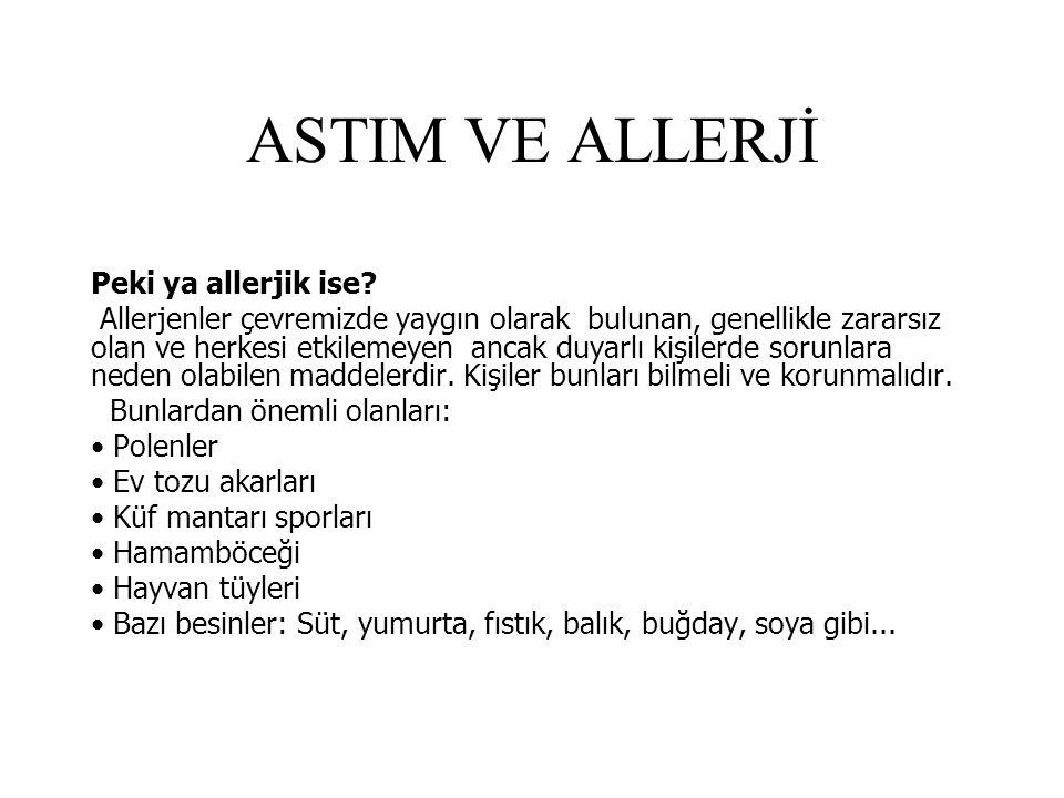 ASTIM VE ALLERJİ Peki ya allerjik ise.