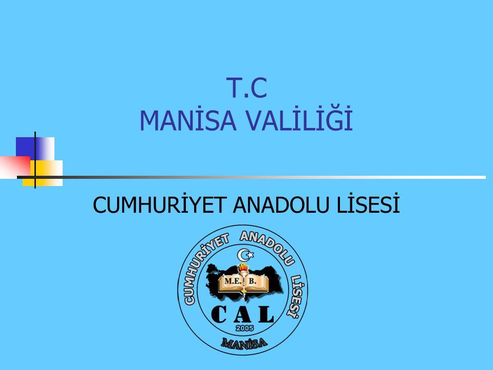 T.C MANİSA VALİLİĞİ CUMHURİYET ANADOLU LİSESİ