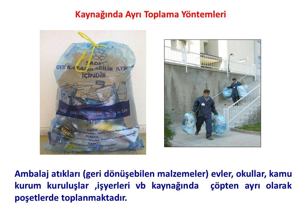 Ambalaj atıkları (geri dönüşebilen malzemeler) evler, okullar, kamu kurum kuruluşlar,işyerleri vb kaynağında çöpten ayrı olarak poşetlerde toplanmaktadır.