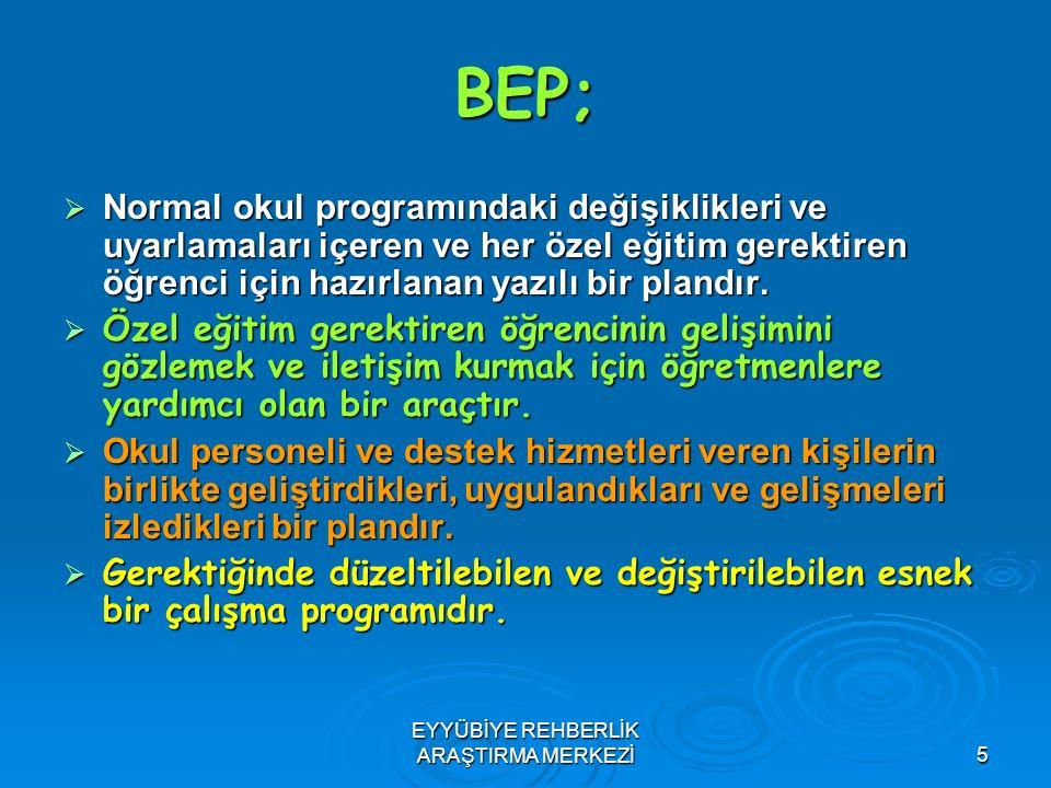 5 BEP;  Normal okul programındaki değişiklikleri ve uyarlamaları içeren ve her özel eğitim gerektiren öğrenci için hazırlanan yazılı bir plandır.  Ö