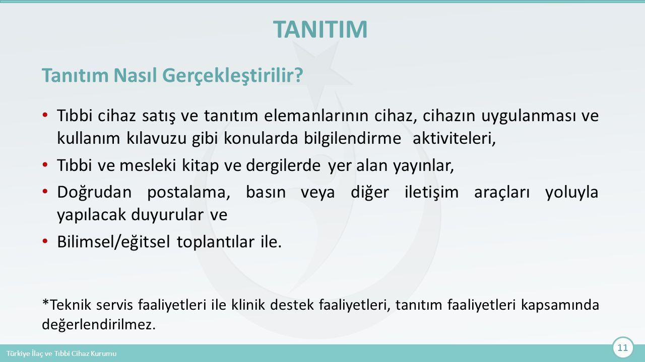 Türkiye İlaç ve Tıbbi Cihaz Kurumu Tanıtım Nasıl Gerçekleştirilir? Tıbbi cihaz satış ve tanıtım elemanlarının cihaz, cihazın uygulanması ve kullanım k